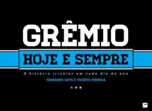 Grêmio - Hoje e Sempre - Foto: Divulgação